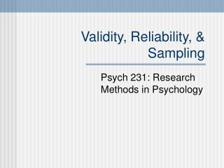 Validity, Reliability, & Sampling