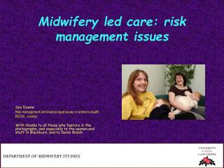 Midwifery led care: risk management issues