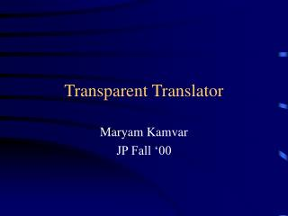 Transparent Translator