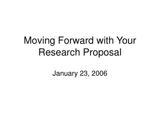 Moving Forward with Your Research Proposal