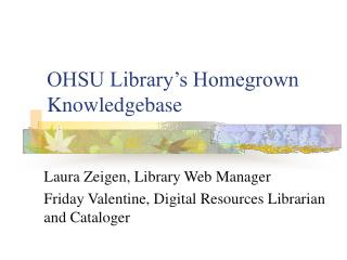 OHSU Library's Homegrown Knowledgebase