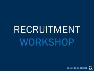 RECRUITMENT WORKSHOP