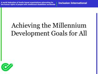 Achieving the Millennium Development Goals for All