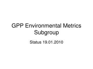 GPP Environmental Metrics Subgroup