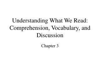 Understanding What We Read: Comprehension, Vocabulary, and Discussion
