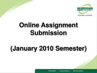 Online Assignment Submission (January 2010 Semester)