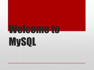 Welcome to MySQL