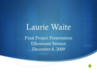 Laurie Waite
