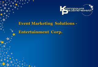 Event Marketing  Solutions -  Entertainment  Corp.