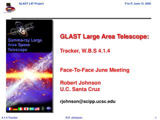 GLAST Large Area Telescope: Tracker, W.B.S 4.1.4 Face-To-Face June Meeting Robert Johnson