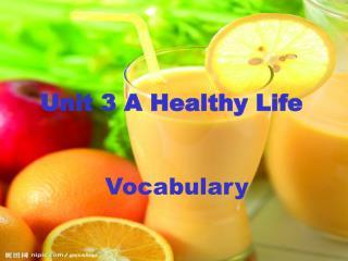 Unit 3 A Healthy Life