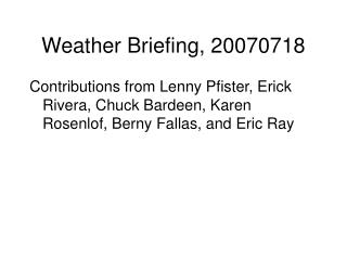 Weather Briefing, 20070718