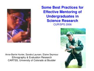 Some Best Practices for Effective Mentoring of Undergraduates in  Science Research CUR/SPS 2006
