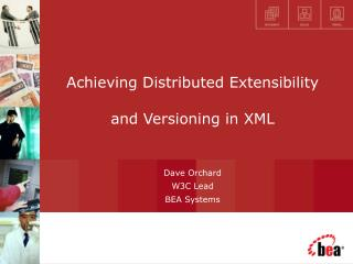 Achieving Distributed Extensibility and Versioning in XML