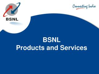 BSNL  Products and Services