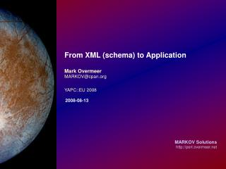 From XML (schema) to Application