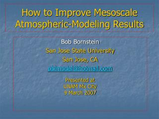 How to Improve Mesoscale Atmospheric-Modeling Results