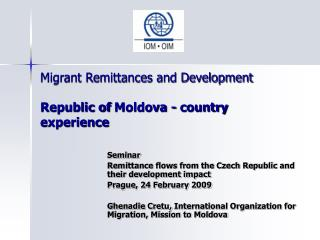 Migrant Remittances and Development Republic of  Moldova  - country experience