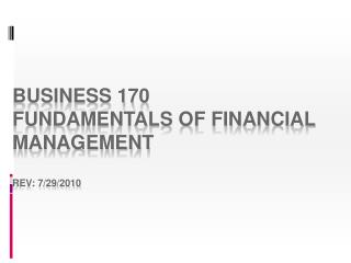 Business 170 fundamentals of Financial Management rev: 7/29/2010