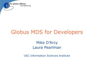 Globus MDS for Developers