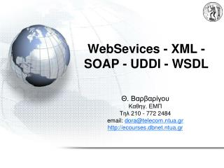 WebSevices - XML - SOAP - UDDI - WSDL