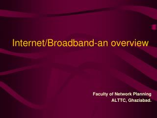 Internet/Broadband-an overview