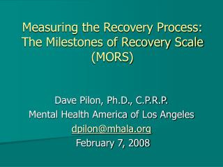 Measuring the Recovery Process: The Milestones of Recovery Scale (MORS)