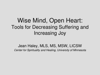 Wise Mind, Open Heart: Tools for Decreasing Suffering and Increasing Joy