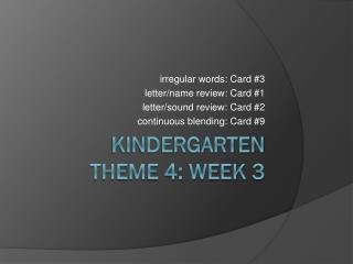 Kindergarten Theme 4: Week 3