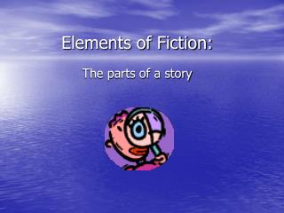 Elements of Fiction: