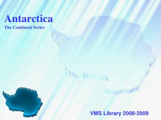 Antarctica The Continent Series