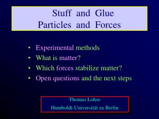 Stuff  and  Glue Particles  and  Forces