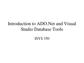 Introduction to ADO.Net and Visual Studio Database Tools