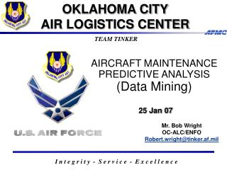 AIRCRAFT MAINTENANCE PREDICTIVE ANALYSIS (Data Mining) 25 Jan 07