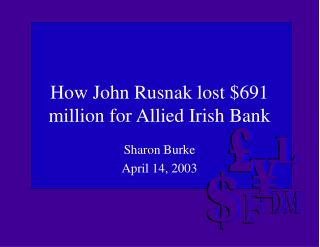 How John Rusnak lost $691 million for Allied Irish Bank