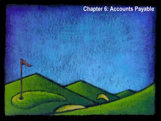 Chapter 6: Accounts Payable