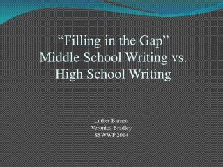 """""""Filling in the Gap""""  Middle School Writing vs. High School Writing"""