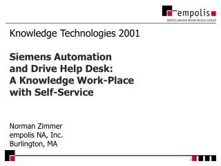 Knowledge Technologies 2001 Siemens Automation  and Drive Help Desk: