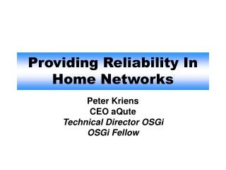 Providing Reliability In Home Networks