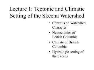 Lecture 1: Tectonic and Climatic Setting of the Skeena Watershed