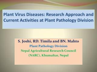 Plant Virus Diseases: Research Approach and Current Activities at Plant Pathology Division