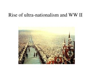 Rise of ultra-nationalism and WW II