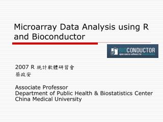 Microarray Data Analysis using R and Bioconductor