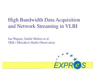 High Bandwidth Data Acquisition and Network Streaming in VLBI