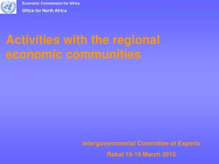 Activities with the regional economic communities