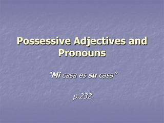 Possessive Adjectives and Pronouns