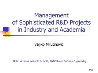 Management  of Sophisticated R&D Projects  in Industry and Academia