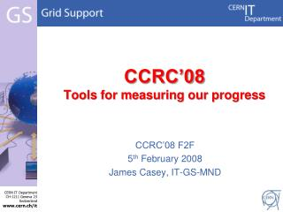 CCRC'08  Tools for measuring our progress