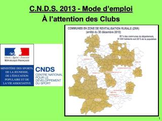 C.N.D.S. 2013 - Mode d'emploi À l'attention des Clubs