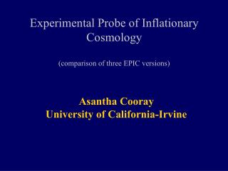 Experimental Probe of Inflationary Cosmology (comparison of three EPIC versions)